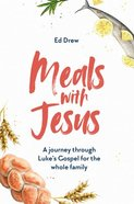 Meals With Jesus: A Journey Through Luke's Gospel For the Whole Family Paperback