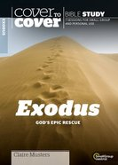 Exodus: God's Epic Rescue (Cover To Cover Bible Study Guide Series) Paperback