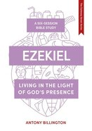 Ezekiel: Living in the Light of God's Presence (#05 in Whole Life - Gateway Seven Series) Paperback