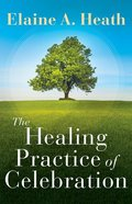 The Healing Practice of Celebration Paperback