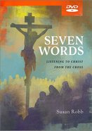 Seven Words: Listening to Christ From the Cross (6 Sessions) (Dvd) DVD