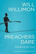 Preachers Dare: Speaking For God Paperback