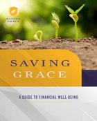 Saving Grace: A Guide to Financial Well-Being (Participant Workbook) Paperback