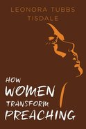 How Women Transform Preaching Paperback