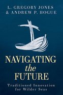 Navigating the Future: Traditioned Innovation For Wilder Seas Paperback