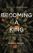 Becoming a King: The Path to Restoring the Heart of a Man (8 Cds) CD