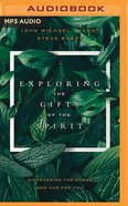 Exploring the Gifts of the Spirit: Discovering the Power God Has For You (Mp3) CD