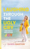 Laughing Through the Ugly Cry: ...And Finding Unstoppable Joy (3 Cds) CD
