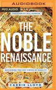The Noble Renaissance: Reclaiming the Lost Virtue of Nobility (Mp3) CD