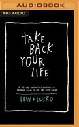 Take Back Your Life: 40 Days to Think Right So You Can Live Right (Mp3) CD
