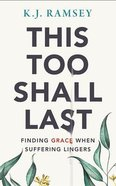 This Too Shall Last: Finding Grace When Suffering Lingers (7 Cds) CD
