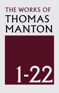 Works of Thomas Manton. the (22 Vol Set) Hardback