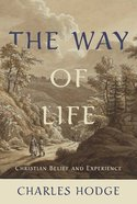 The Way of Life: Christian Belief and Experience Hardback