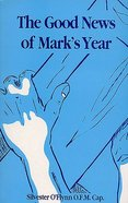 The Good News of Mark's Year Paperback