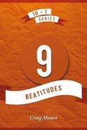 9 Beatitudes: Matthew 5 (#02 in 10-1 Series) Paperback