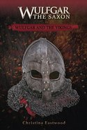 Wulfgar and the Vikings (#01 in Wulfgar The Saxon Series) Paperback