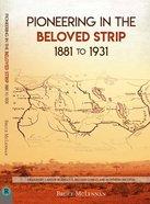 Pioneering in the Beloved Strip (1881 To 1931) Paperback
