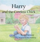 Harry and the Careless Chick Hardback