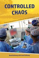 Controlled Chaos: Surgical Adventures in Chitokoloki Mission Hospital Paperback