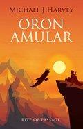 Rite of Passage (#02 in Oron Amular Series) Paperback