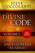 Divine Code, the 1: 25  A Prophetic Encyclopedia of Numbers (Vol 1) Paperback