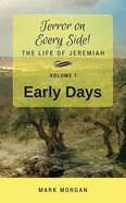 Early Days : The Life of Jeremiah (Large Print, 2nd Edition) (#01 in Terror On Every Side! Series) Paperback