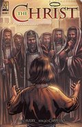 The Christ (The Early Years and Ministry of Jesus Christ) (#02 in Kingstone Comic Bible, The Christ Series) Paperback
