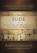Jude on Faith and the Destructive Influence of Heresy (Messianic Commentary Series) Paperback