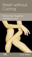 Relief Without Cutting (Physical And Mental Well-being Minibooks Series) Booklet