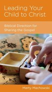 Leading Your Child to Christ (Parenting Mini Books Series) Booklet