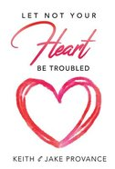Let Not Your Heart Be Troubled Paperback