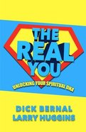 The Real You: Unlocking Your Spiritual DNA Paperback