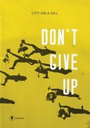 Don't Give Up: Journal Paperback