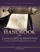 Handbook For Evangelists & Ministers: A Comprehensive Guide & Teaching Manual For Ministers of the Gospel Paperback