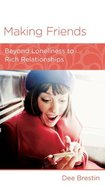 Making Friends: Beyond Loneliness to Rich Relationships (Women To Women Mini Books Series) Booklet