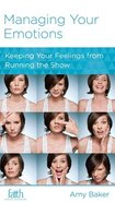 Managing Your Emotions: Keeping Your Feelings From Running the Show (Women To Women Mini Books Series) Booklet