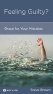 Feeling Guilty?: Grace For Your Mistakes (Personal Change Minibooks Series) Booklet