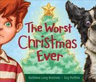 The Worst Christmas Ever Hardback