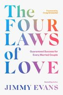 The Four Laws of Love: Guaranteed Success For Every Married Couple Hardback