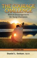 Courage Challenge: Biblical Encouragements For Young Champions Paperback