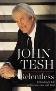 Relentless: Discovering a Life of Persistence, Grit, and Faith (Unabridged, 8 Cds) CD