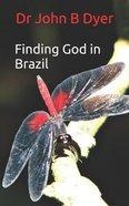 Finding God in Brazil Paperback