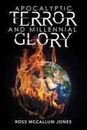 Apocalyptic Terror and Millennial Glory Paperback