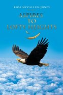 Aspires to Lofty Heights Paperback