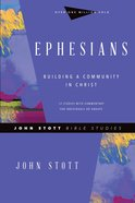 Ephesians: Building a Community in Christ (John Stott Bible Studies Series) Paperback
