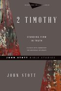 2 Timothy: Standing Firm in Truth (John Stott Bible Studies Series) Paperback