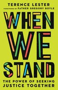 When We Stand: The Power of Seeking Justice Together Paperback