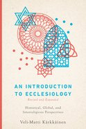 An Introduction to Ecclesiology: Historical, Global, and Interreligious Perspectives Paperback