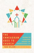 The Enneagram Goes to Church: Wisdom For Leadership, Worship, and Congregational Life Paperback