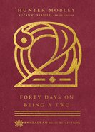 Forty Days on Being a Two (Enneagram Daily Reflections Series) Hardback